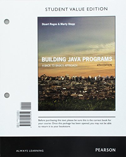 Building Java Programs: A Back to Basics Approach, Student Value Edition