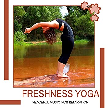 Freshness Yoga - Peaceful Music For Relaxation