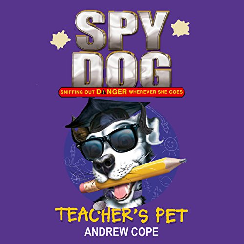 Spy Dog: Teacher's Pet audiobook cover art