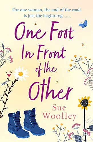 One Foot in Front of the Other: The most heartwarming and life-affirming story you'll read all year . . . (English Edition)