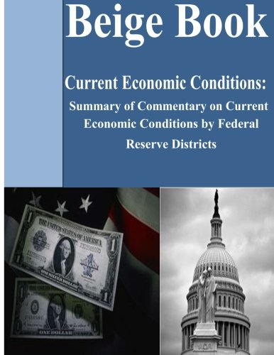 Compare Textbook Prices for Beige Book: Summary of Commentary on Current Economic Conditions by Federal Rese  ISBN 9781494377786 by Districts, Federal Reserve