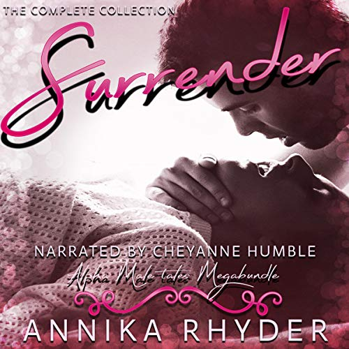 Surrender: Alpha Male Tales Megabundle Audiobook By Annika Rhyder cover art