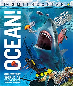 Ocean!  Our Watery World as You ve Never Seen it Before  Knowledge Encyclopedias
