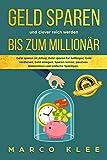 Geld sparen und clever reich werden bis zum Millionär: Geld