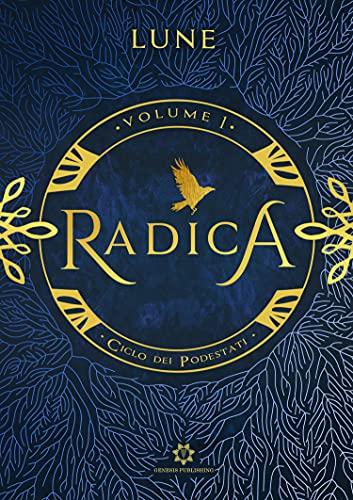 Radica (Ciclo dei Podestati Vol. 1) di [Lune]