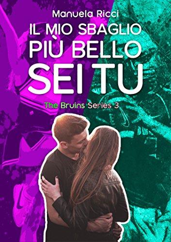 Il Mio Sbaglio Più Bello Sei Tu #3: Romance Sport Young Adult (The Bruins Series)