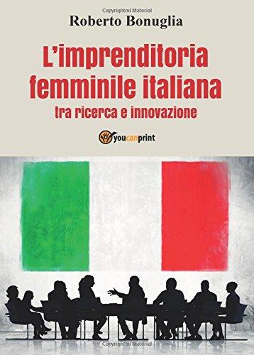 L'imprenditoria femminile italiana tra ricerca e innovazione