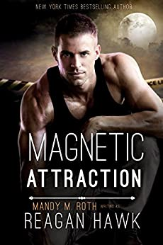 Magnetic Attraction (Cyborg Desires Book 2) by [Reagan Hawk, Mandy M. Roth]