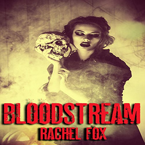 Bloodstream Audiobook By Rachel Fox cover art
