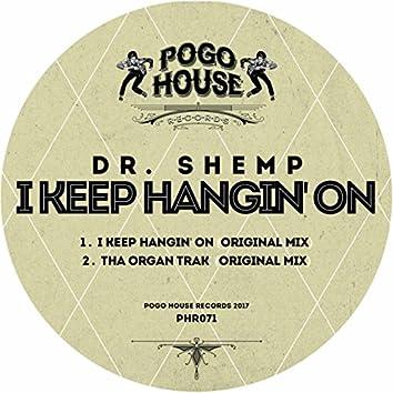 I Keep Hangin' On