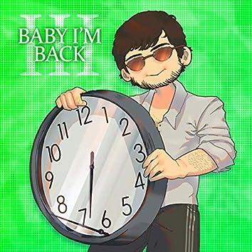 Baby I'm Back III