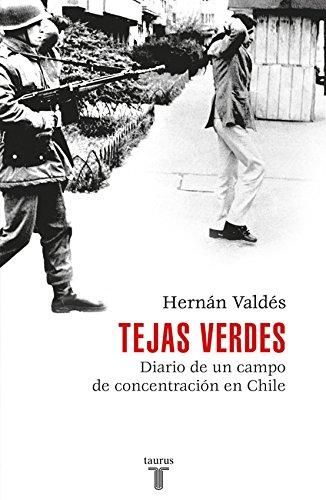 Tejas verdes: Diario de un campo de concentracin en Chile