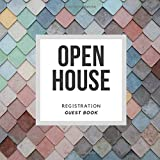 Open House Registration Guest Book: Open House Visitors Registry - For Real Estate Brokers, Estate Agents, Home Sellers & FSBO - Prospecting Tool