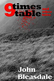 9 Times Table & Other Tales by [John Bleasdale]