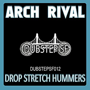 Arch Rival - Drop Stretch Hummers