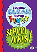 Squeaky Clean Super Funny School Jokes for Kidz: (Things to Do at Home, Learn to Read, Jokes & Riddles for Kids)