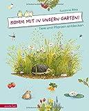 Komm mit in unsern Garten!: Tiere und Pflanzen entdecken - Susanne Riha