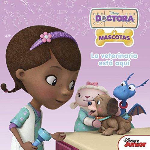Doctora Juguetes. La veterinaria está aquí: Cuento (Disney. Doctora Juguetes)