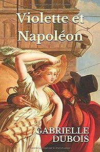 Violette et Napoléon par Gabrielle Dubois