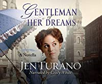 Gentleman of Her Dreams (With All My Heart Romance Collection)