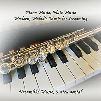 Piano Music, Flute Music - Modern, Melodic Music for Dreaming (Dreamlike Music, Instrumental)