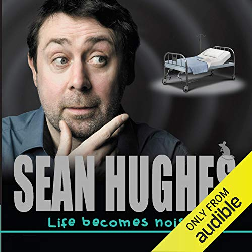 Life Becomes Noises                   By:                                                                                                                                 Sean Hughes                               Narrated by:                                                                                                                                 Sean Hughes                      Length: 1 hr and 38 mins     Not rated yet     Overall 0.0