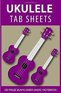 Ukulele Tab Sheets: Ukulele Blank Sheet Music Notebook Journal | Ukulele Tab Notebook | Blank Ukulele Tablature Notebook |...