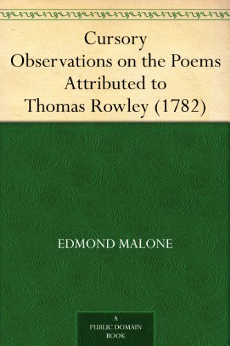 Cursory Observations on the Poems Attributed to Thomas Rowley (1782) (English Edition)