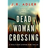Dead Woman Crossing: A totally heart-stopping crime thriller (Detective Kimberley King Book 1) (English Edition)