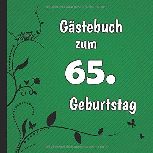 Gästebuch zum 65. Geburtstag: Gästebuch in Grün Schwarz und Weiß für bis zu 50 Gäste   Zum...