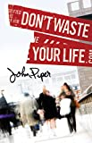 Don't Waste Your Life (Pack of 25)