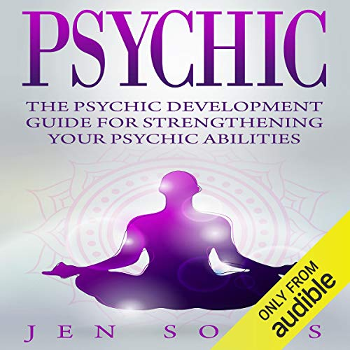 Psychic: The Psychic Development Guide for Strengthening Your Psychic Abilities  By  cover art