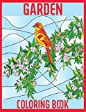 Garden Coloring Book: Garden Coloring Book An Adult Coloring Book for Beginners, Stress Relief and Relaxation, The Secret Garden and Enchanted ... Flowers, Mandalas, Animals, Patterns !