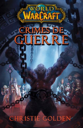 World of Warcraft - Crimes de guerre : Crimes de guerre