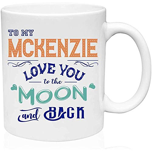 Novelty verjaardagscadeau voor dames om mijn mckenzie love you to the moon en back Christmas Gift Coffee mok White Ceramic 11 Oz Birthday Gifts, Christmas Gifts Mother's Day, Father's Day Gifts