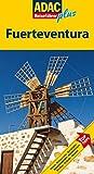 ADAC Reiseführer plus Fuerteventura: TopTipps: Hotels, Restaurants, Denkmäler, Aussichtspunkte, Wanderungen, Kirchen, Strände, Museen