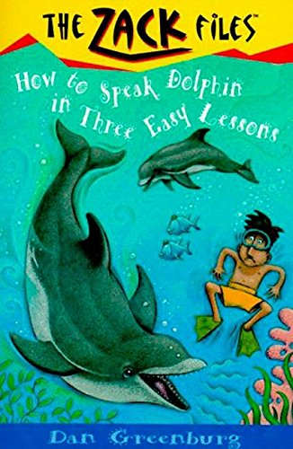 Zack Files 11: How to Speak to Dolphins in Three Easy Lessons (The Zack Files)の詳細を見る