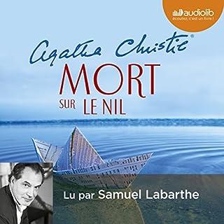 Mort sur le Nil                   De :                                                                                                                                 Agatha Christie                               Lu par :                                                                                                                                 Samuel Labarthe                      Durée : 8 h et 3 min     111 notations     Global 4,7