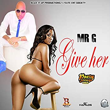 Give Her - Single