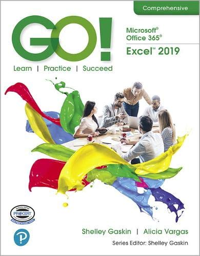 GO! with Microsoft Office 365, Excel 2019 Comprehensive