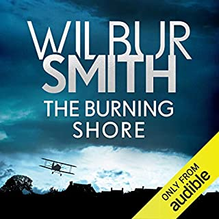 The Burning Shore     The Courtney Series, Book 4              By:                                                                                                                                 Wilbur Smith                               Narrated by:                                                                                                                                 Sean Barrett                      Length: 20 hrs and 18 mins     58 ratings     Overall 4.7