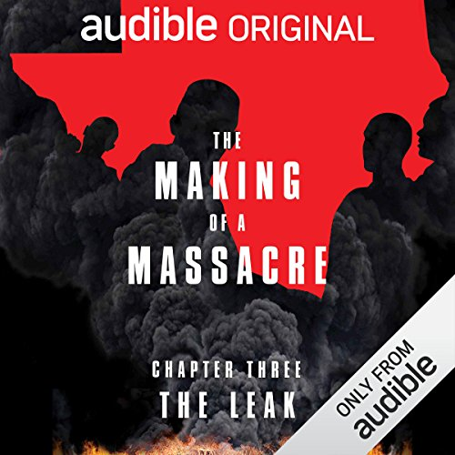Ep. 3: The Leak (Making of a Massacre) audiobook cover art