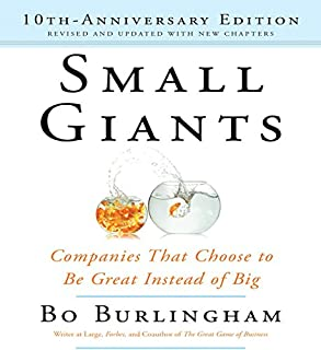 Small Giants     Companies That Choose to Be Great Instead of Big, 10th Anniversary Edition              Written by:                                                                                                                                 Bo Burlingham                               Narrated by:                                                                                                                                 Bo Burlingham,                                                                                        Sean Pratt                      Length: 10 hrs and 47 mins     11 ratings     Overall 4.2