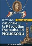 Lettre à un membre de l'Assemblée nationale - Sur la Révolution française et Rousseau