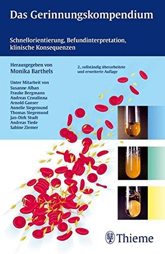 Das Gerinnungskompendium: Schnellorientierung, Befundinterpretation, klinische Konsequenzen: Häufige Befundkonstellationen, Interpretation, klinische Konsequenz