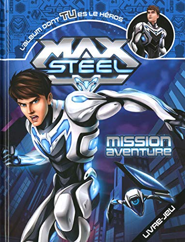 Max Steel mission aventure