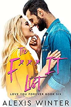 The F It List (Love You Forever) by [Alexis Winter, Sarah Kil, Michele Davine]