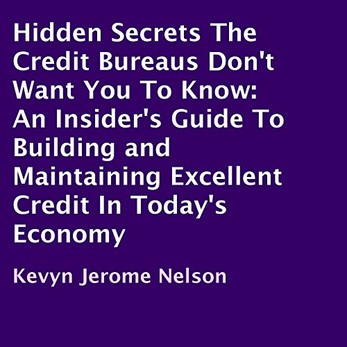 Hidden Secrets the Credit Bureaus Don't Want You to Know cover art