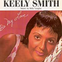 Be My Love by Keely Smith (1994-08-15)