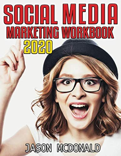 Compare Textbook Prices for Social Media Marketing Workbook: How to Use Social Media for Business 2020 Updated Edition Workbook Edition ISBN 9781539598145 by McDonald Ph.D., Jason